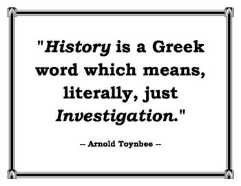History is a Greek word which means, literally, just investigation